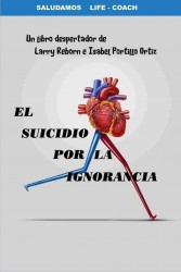 El Suicidio por la Ignorancia Book