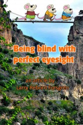 Being blind with perfect eyesight Article