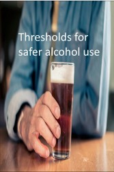 Thresholds for safer alcohol use Report